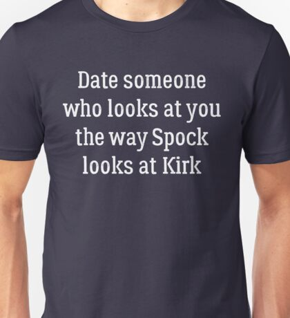 Date Someone Who - Kirk & Spock Unisex T-Shirt