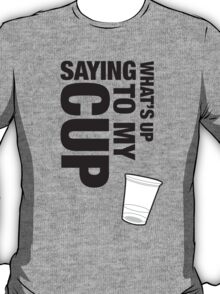 My cup T-Shirt