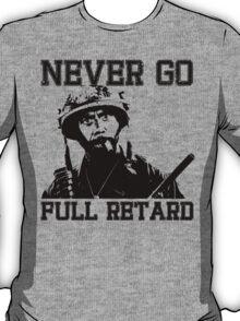 Never Go Full! T-Shirt
