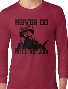 Never Go Full! Long Sleeve T-Shirt