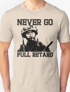 Never Go Full! Unisex T-Shirt