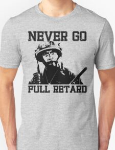 Never Go Full! Unisex T-Shirt