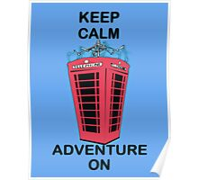 Keep Calm Adventure On Poster