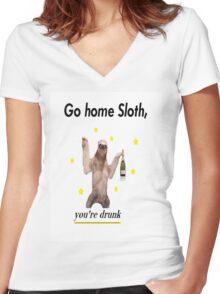 Go home Sloth, you're drunk Women's Fitted V-Neck T-Shirt
