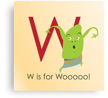 W is for Woooo! Canvas Print