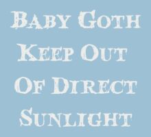 Baby Goth, Keep Out Of Direct Sunlight - Baby Kids Tee