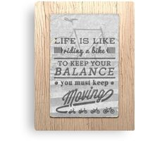 Life is like riding a bike... Canvas Print