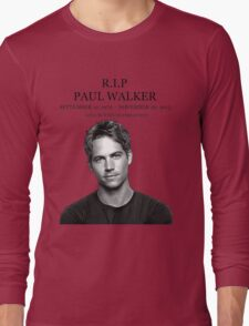 PAUL WALKER GONE BUT NEVER FORGETEN Long Sleeve T-Shirt