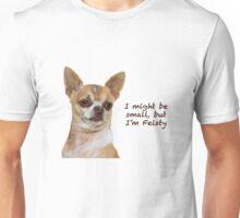 Feisty Chihuahua Unisex T-Shirt