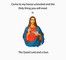 The Good Lord and a Gun Unisex T-Shirt