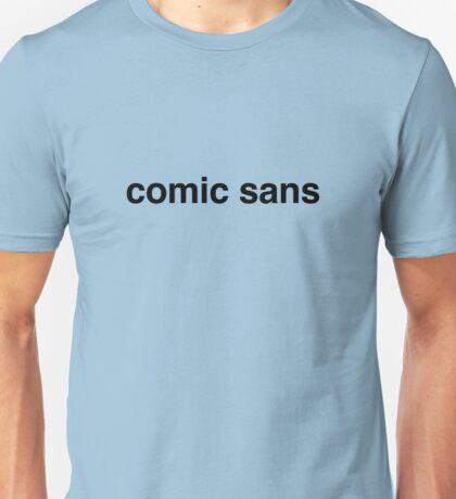 Comic Sans in Helvetica Unisex T-Shirt