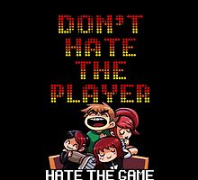Dont h8 the player by tonksiford