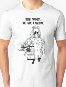 Don't worry...we have a vaccine w/ black text T-Shirt