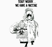 Don't worry...we have a vaccine w/ black text Unisex T-Shirt
