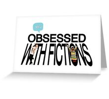 Obsessed with fictions // Born This Way Greeting Card