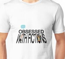 Obsessed with fictions // Born This Way Unisex T-Shirt