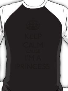 Keep Calm cause I'm a Princess (Black) T-Shirt