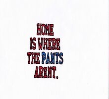 home is where the pants arent by coatestd01