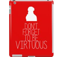 Don't Forget to Be Virtuous! iPad Case/Skin