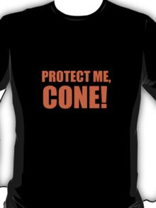 Protect Me, Cone! T-Shirt