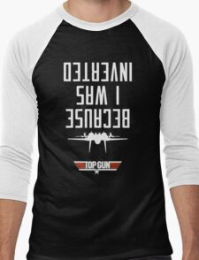 Because I Was Inverted Men's Baseball ¾ T-Shirt