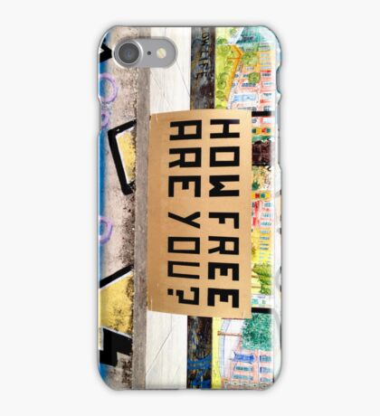 HOW FREE ARE YOU? iPhone Case/Skin