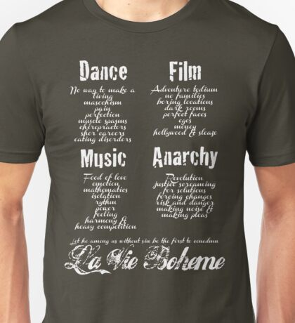 La Vie Boheme B - Rent - Dance, Film, Music, Anarchy - White Unisex T-Shirt