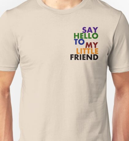 Scarface - Say Hello To My Little Friend Unisex T-Shirt