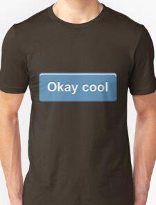 Okay Cool T-Shirt