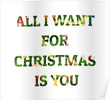 All I Want For Christmas Is You - T shirts & Accessories Poster