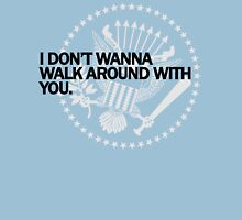 Don't Wanna Walk Around (light shirts) Womens Fitted T-Shirt