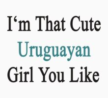 I'm That Cute Uruguayan Girl You Like by supernova23