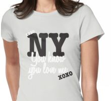 You Know You Love Me Womens Fitted T-Shirt