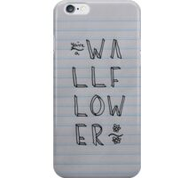 You're A Wallflower.  iPhone Case/Skin