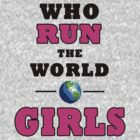 Who Run the World 2 by AstroNance