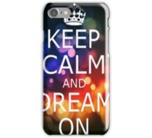 keep calm and dream on -iphone case iPhone Case/Skin
