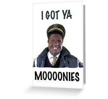 I GOT YA MOOONIES - AUGUSTINE Greeting Card