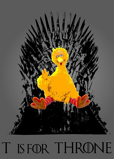 T is for Throne by uncmfrtbleyeti