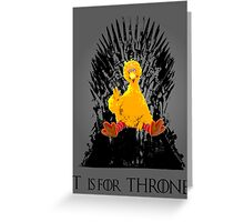 T is for Throne Greeting Card