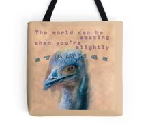 The world can be amazing when you're slightly strange with a closeup of the head of an Emu  Tote Bag