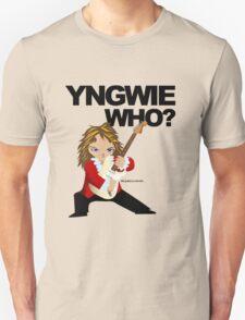 Yngwie Who? Unisex T-Shirt