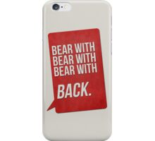 bear with iPhone Case/Skin