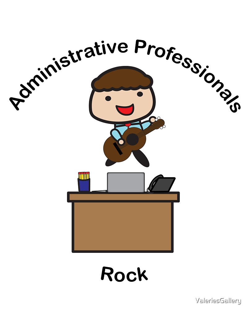 Administrative Professionals Rock (Male) by ValeriesGallery