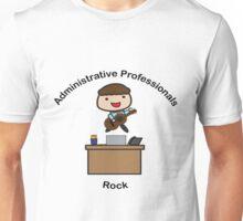 Administrative Professionals Rock (Male) Unisex T-Shirt