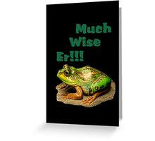 Much Wise Er!!! Greeting Card Greeting Card