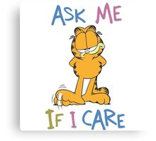 Garfield - Ask Me If I Care Canvas Print