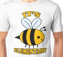 It's Elementary Unisex T-Shirt
