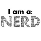 I am a NERD - Typography by UtherPendragon