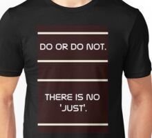 There is no 'JUST' Unisex T-Shirt