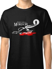 THERE'S BEEN A MORDOR Classic T-Shirt
